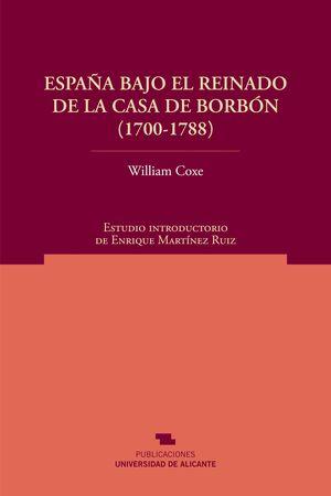 ESPAÑA BAJO EL REINADO DE LA CASA DE BORBÓN (1700-1788)