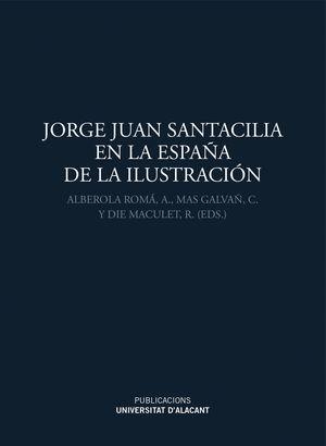 JORGE JUAN SANTACILIA EN LA ESPAÑA DE LA ILUSTRACION