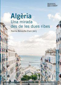 ALGERIA UNA MIRADA DES DE LES DUES RIBES