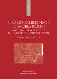 EL LARGO CAMINO HACIA LA ESCUELA PUBLICA