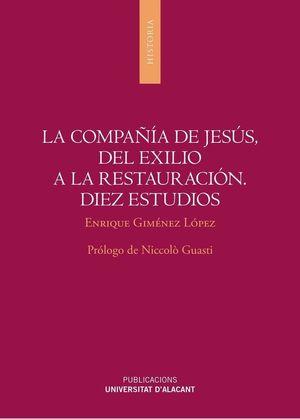 LA COMPAÑÍA DE JESÚS, DEL EXILIO A LA RESTAURACIÓN. DIEZ ESTUDIOS