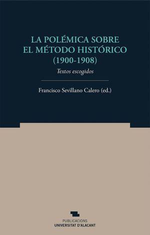LA POLÉMICA SOBRE EL MÉTODO HISTÓRICO (1900-1908)