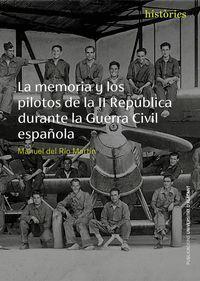 LA MEMORIA Y LOS PILOTOS DE LA II REPÚBLICA DURANTE LA GUERRA CIVIL ESPAÑOLA