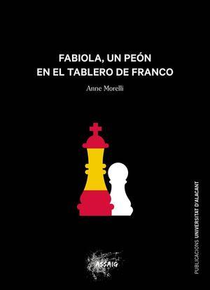 FABIOLA, UN PEÓN EN EL TABLERO DE FRANCO