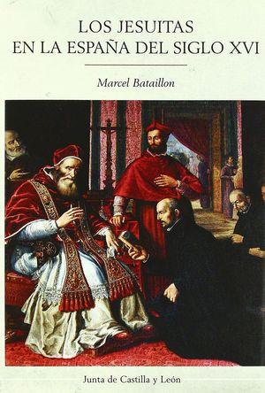 LOS JESUITAS EN LA ESPAÑA DEL SIGLO XVI