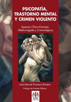 PSICOPATÍA, TRASTORNO MENTAL Y CRIMEN VIOLENTO