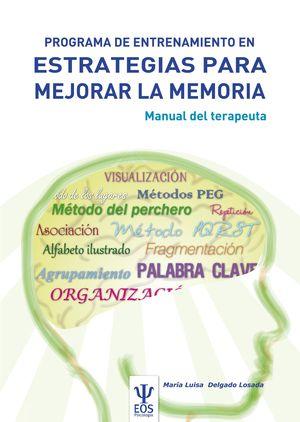 PROGRAMA DE ENTRENAMIENTO EN ESTRATEGIAS PARA MEJORAR LA MEMORIA. PEEM (MANUAL)