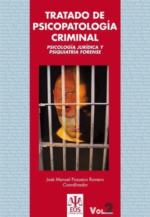 TRATADO DE PSICOPATOLOGÍA CRIMINAL: PSICOLOGÍA JURÍDICA Y PSIQUIATRÍA FORENSE (O