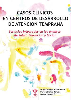 CASOS CLÍNICOS EN CENTROS DE DESARROLLO DE ATENCIÓN TEMPRANA