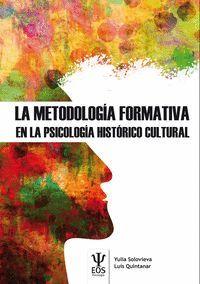 LA METODOLOGIA FORMATIVA EN LA PSICOLOGIA HISTORICO CULTURAL