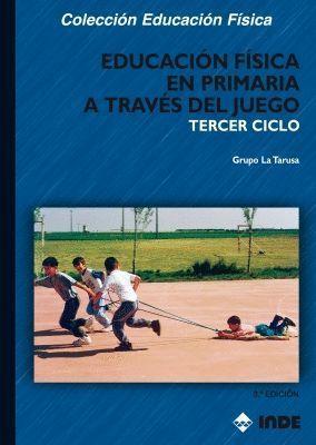 EDUCACIÓN FÍSICA EN PRIMARIA A TRAVÉS DEL JUEGO. TERCER CICLO
