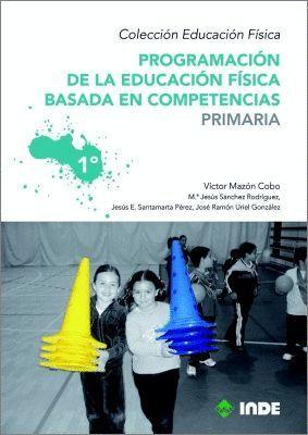 PROGRAMACION DE LA EDUCACION FISICA BASADA EN COMPETENCIAS 1ºE.P.