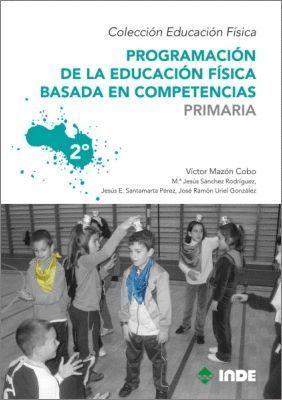 PROGRAMACION DE LA EDUCACION FISICA BASADA EN COMPETENCIAS 2ºE.P.