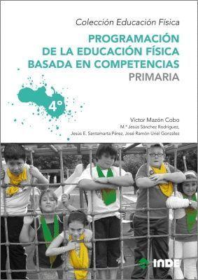 PROGRAMACION DE LA EDUCACION FISICA BASADA EN COMPETENCIAS 4ºE.P.
