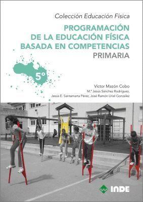 PROGRAMACION DE LA EDUCACION FISICA BASADA EN COMPETENCIAS 5ºE.P.