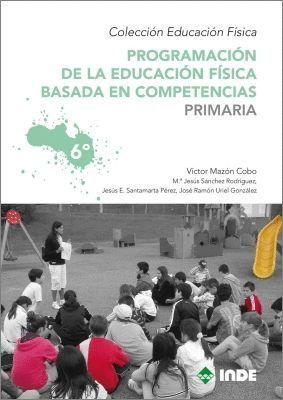 PROGRAMACION DE LA EDUCACION FISICA BASADA EN COMPETENCIAS 6ºE.P.