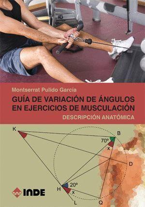 GUIA VARIACION ANGULOS EN EJERCICIOS MUSCULACION