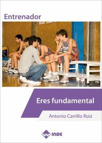 ENTRENADOR ERES FUNDAMENTAL