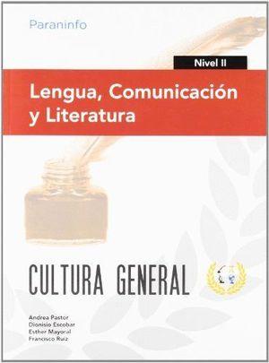 LENGUA, COMUNICACIÓN Y LITERATURA. NIVEL II. CULTURA GENERAL