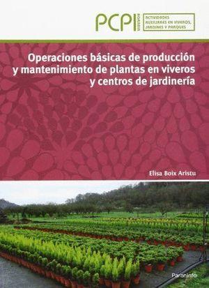 OPERACIONES BÁSICAS DE PRODUCCIÓN Y MANTENIMIENTO DE PLANTAS EN VIVEROS Y CENTRO