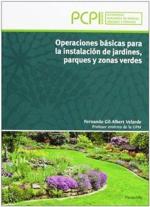 OPERACIONES BÁSICAS PARA LA INSTALACIÓN DE JARDINES, PARQUES Y ZONAS VERDES. PCP