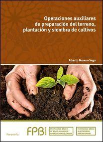 OPERACIONES AUXILIARES DE PREPARACION DEL TERRENO, PLANTACION Y S