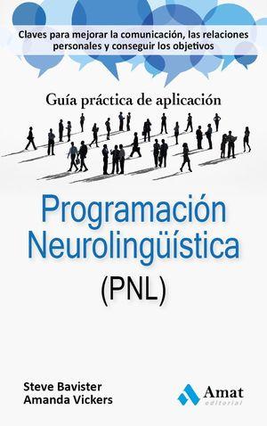 PROGRAMACION NEUROLINGUISTICA (PNL) GUIA PRACTICA DE APLICACION