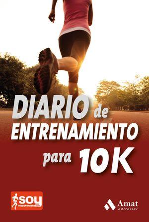 DIARIO DE ENTRENAMIENTO PARA 10 KM.