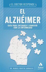 EL ALZHEIMER. GUIA PARA ENTENDER Y CONVIVIR CON LA ENFERMEDAD