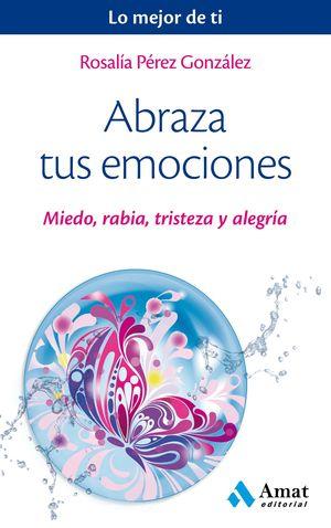 ABRAZA TUS EMOCIONES