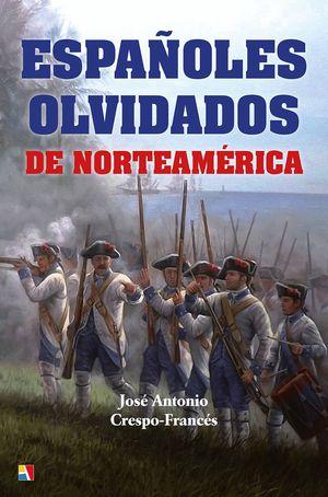 ESPAÑOLES OLVIDADOS DE NORTEAMERICA