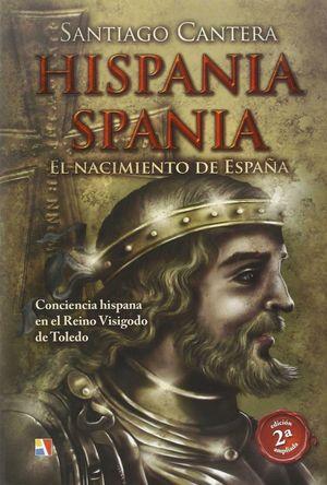 HISPANIA SPANIA EL NACIMIENTO DE ESPAÑA  (2ª ED. AMPLIADA)