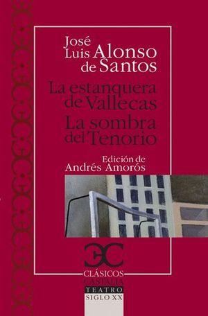 LA ESTANQUERA DE VALLECAS / LA SOMBRA DEL TENORIO