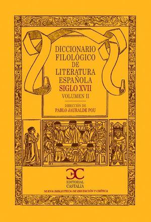 DICCIONARIO FILOLÓGICO DE LITERATURA ESPAÑOLA SIGLO XVII (VOL. 2)