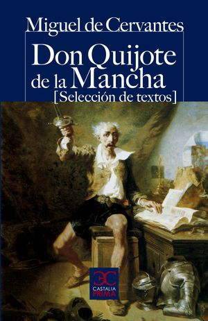 DON QUIJOTE DE LA MANCHA (SELECCION DE TEXTOS)