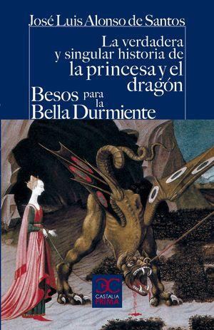 LA VERDADERA Y SINGULAR HISTORIA DE LA PRINCESA Y EL DRAGON