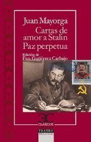 CARTAS DE AMOR A STALIN / LA PAZ PERPETUA