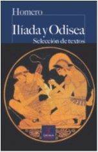 ILIADA Y ODISEA (SELECCIÓN DE TEXTOS)
