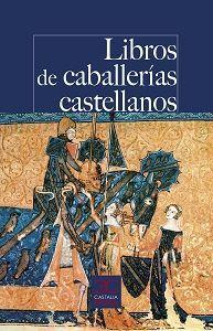 LIBROS DE CABALLERÍAS CASTELLANOS.