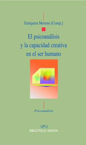 EL PSICOANÁLISIS Y LA CAPACIDAD CREATIVA EN EL SER HUMANO