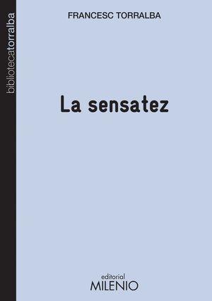 LA SENSATEZ