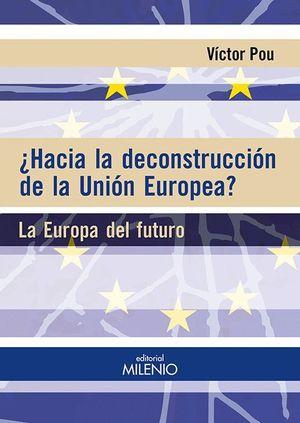 HACIA LA DECONSTRUCCION DE LA UNION EUROPEA?