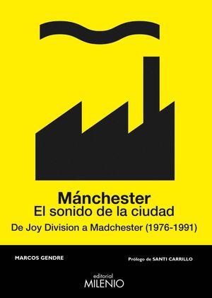 MÁNCHESTER. EL SONIDO DE LA CIUDAD