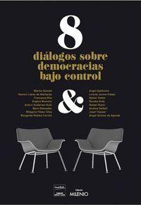 8 DIÁLOGOS SOBRE DEMOCRACIAS BAJO CONTROL