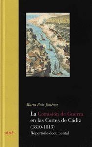 LA COMISIÓN DE GUERRA EN LAS CORTES DE CÁDIZ (1810-1813). REPERTORIO DOCUMENTAL