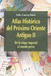 ATLAS HISTORICO (II) DEL PROXIMO ORIENTE ANTIGUO