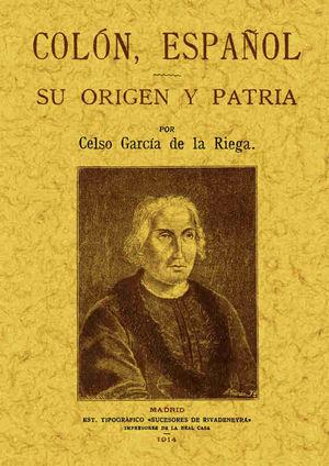 COLÓN ESPAÑOL. SU ORIGEN Y PATRIA