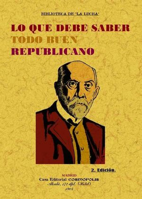 LO QUE DEBE SABER TODO BUEN REPUBLICANO