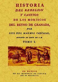 HISTORIA DE LA REBELION Y CASTIGO DE LOS MORISCOS DEL REYNO DE