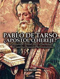 PABLO DE TARSO ¿APOSTOL O HEREJE?